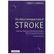 The Clinical Neuropsychiatry of Stroke : Cognitive, Behavioral and Emotional...