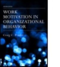 Work Motivation in Organizational Behavior by Craig C. Pinder (2008,...
