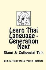 Learn Thai Language: Generation Next : Slang and Colloquial Talk by Ysaan...