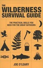 The Wilderness Survival Guide : Practical Skills You Need For The Great Outdoors
