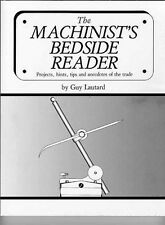 Machinist's Bedside Reader by Guy Lautard/Lathe/Drill