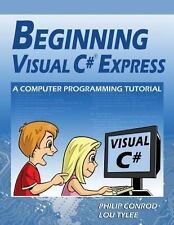 Beginning Visual C# Express : A Computer Programming Tutorial by Lou Tylee...