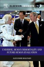 Universe, Human Immortality and Future Human Evaluation by Alexander Bolonkin...