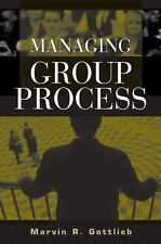 Managing Group Process by Marvin R. Gottlieb (2003, Hardcover)