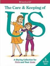 The Care and Keeping of Us : A Sharing Collection for Girls and Their Moms by...