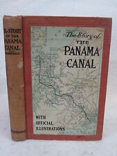 Logan Marshall  THE STORY OF THE PANAMA CANAL  Illustrated  c.1913