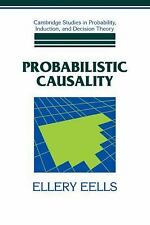 Probabilistic Causality Cambridge Studies in Probability, Induction and Decisio