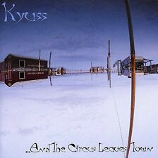 KYUSS AND THE CIRCUS LEAVES TOWN CD NEW