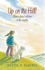 Davies, Nicola Up on the Hill Very Good Book