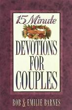 15-Minute Devotions for Couples by Bob Barnes and Emilie Barnes (1995, Paperback