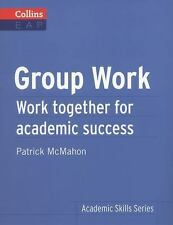 Group Work: Work Together for Academic Success (Collins English for Academic Pur