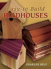Easy-to-Build Birdhouses by Charles Self (2007, Paperback)