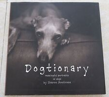DOGTIONARY: MEANINGFUL PORTRAITS OF DOGS by Sharon Montrose