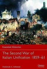 The Second War of Italian Unification, 1859-61 by Frederick C. Schneid...