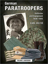 GERMAN PARATROOPERS UNIFORMS AND EQUIPMENT 1936-1945 VOLUME 1: UNIFORMS