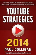 YouTube Strategies 2014 : Making and Marketing Online Video by Paul Colligan...