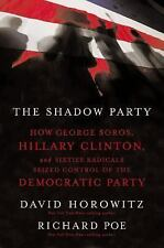 Bright Empires: The Shadow Party : How George Soros, Hillary Clinton .. FIRST ED