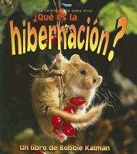 Que Es La Hibernacion? (Ciencia de los Seres Vivos) (Spanish Edition)-ExLibrary