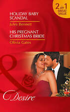 Holiday Baby Scandal: His Pregnant Christmas Bride by Jules Bennett, Olivia...