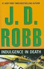 Indulgence in Death by J. D. Robb (2010, Hardcover, Large Type)