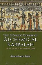 The Esoteric Course of Alchemical Kabbalah (Timeless Gnostic Wisdom) by Last, F