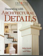Decorating with Architectural Details by Philip Schmidt (2004, Paperback,...