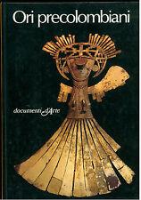 FALDINI LUISA ORI PRECOLOMBIANI DE AGOSTINI 1981 I° ED. DOCUMENTI D'ARTE