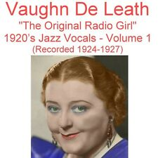 Vaughn De Leath - Original Radio Girl - 1920's Jazz Vocals - Volume 1 - New CD