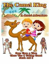 The Talking Camel: The Camel King : A Desert Adventure by Maximus Basco...