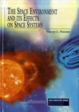 The Space Environment and Its Effects on Space Systems (Aiaa Education Series),