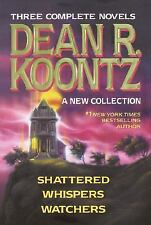 Three Complete Novels - Dean R. Koontz - A New Collection (ShatteredWhispersWatc