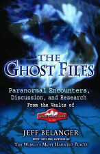 Ghost Files: Paranormal Encounters, Discussions, and Research from the Vaults of
