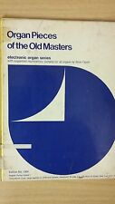 Organ Pieces Of The Old Masters: Electronic Organ: Music Score (B4)