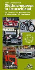 Oldtimermuseen in Deutschland Über 250 Automobil Motorrad Museum Austellung Buch