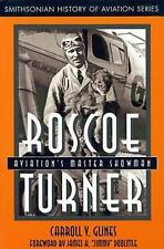 Smithsonian History of Aviation: Roscoe Turner : Aviation's Master Showman by...