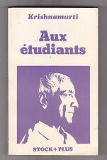 Aux étudiants - Jiddu Krishnamurti . Stock plus . Carlo Suares .