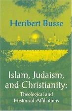 Islam, Judaism, and Christianity: Theological and Historical Affiliati-ExLibrary