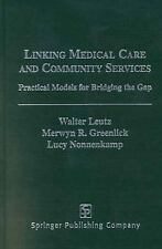 Linking Medical Care and Community Services: Practical Models for Brid-ExLibrary