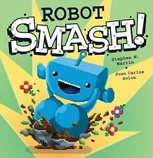 Robot SMASH! by Stephen W. Martin (2015, Hardcover)