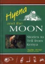 Hyena and the Moon: Stories to Tell from Kenya (World Folklore Series)-ExLibrary