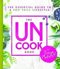 The Uncook Book by Tanya Maher (2015, Hardcover)