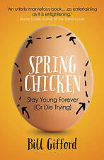 Spring Chicken: Stay Young Forever (or Die Trying) by Bill Gifford paperback