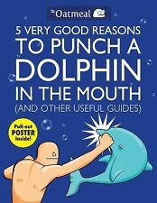 5 Very Good Reasons to Punch a Dolphin in the Mouth (includes poster)
