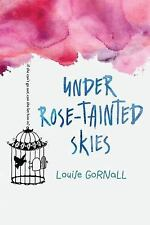 Advance Copy (ARC) - Under Rose-Tainted Skies by Louise Gornoll (2017)