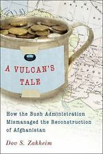 A Vulcan's Tale: How the Bush Administration Mismanaged the Reconstruction of A