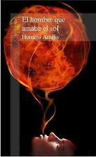 El hombre que amaba el sol (Spanish Edition) by Aridjis, Homero