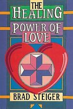 The Healing Power of Love by Brad Steiger (1997, Paperback)