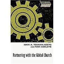 Partnering with the Global Church (Urbana Onward) Toyama-Szeto, Nikki A., Adele