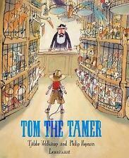 Tom the Tamer by Tjibbe Veldkamp, Philip Hopman (Hardback, 2017)