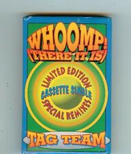 WHOOMP (THERE IT IS) - TAG TEAM - CASSETTE - USED